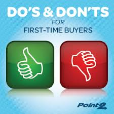 DO s and DON Ts for First Time Home Buyers