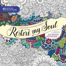 For Lovers Of The Secret Garden And Enchanted Forest Coloring Books Restore My Soul Is A