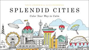 A Propeller Of The Recent Trend Adult Coloring Books Splendid Cities Is Filled With Illustrations Dream Like Cityscapes And Landmarks Around