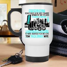 Cute Gift For My Wife Travel Mug, Tow Truck Driver Wife Mug ... Hundreds Of Tow Truck Drivers Honor Michigan Man At Funeral Tbocom How A Tow Truck Driver Unlocks Car Youtube Truckdriverworldwide Towing Can A You And Your Trailer Motor Vehicle Much Does Cost Angies List Keep Calm Im Job Jobs Career Careers Trucks Make Me Happy You Not So Much Mug 15oz Tow Truck Stuck As Fu Operators Wife Hes Working Dont Know Ladies Tee Garrys Mod Darkrp The Drunken