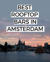 BEST ROOFTOP BARS IN AMSTERDAM 10 Of The Best Wine Bars In Amsterdam I Sterdam The Best Sports Bars Smoker Friendly Top Alternative Lottis Cafe Bar Grill Hoxton East Guide Home Story154 Rooftop Terraces W Lounge Coffeeshops Where To Go For A Legal High Amazing Things Do Netherlands Am Aileen