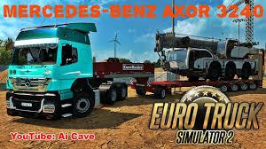 100 Euro Truck Sim Mods EURO TRUCK SIMULATOR 2 MercedesBenz Axor 3240 HEAVY CARGO