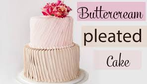 Pleated Buttercream Cake Decorating Fresh Flowers