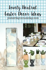 Primitive Easter Decorating Ideas by Lovely Neutral Easter Decor Ideas Yesterday On Tuesday
