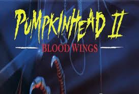 Pumpkinhead 2 Blood by Pumpkinhead 2 Blood Wings Blu Ray Review