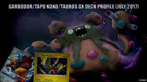 Pokemon Top Decks July 2017 pokémon garbodor tapu koko tauros gx deck profile july 2017