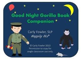 A Speech And Language Companion To The Book Good Night Gorilla That Targets Sequencing Color