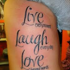 Tattoo Men Words 12 Live Everymoment Laugh Everyday Love Beyond Quote