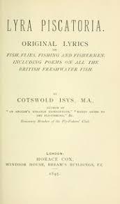 Lyra Piscatoria Original Lyrics On Fish Flies Fishing And Fishermen Including Poems All The British Fishwater