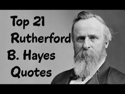 Top 21 Rutherford B Hayes Quotes