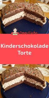 kinderschokolade torte in 2020 kuchen und torten rezepte