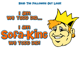 i am sofa king we todd did jokes memsaheb net
