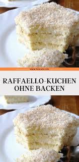raffaello kuchen ohne backen jettie kuchenrezepte2020