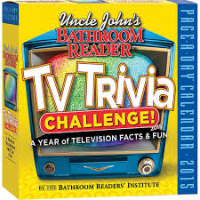 Uncle Johns Bathroom Reader Facts by Uncle John U0027s Bathroom Reader Tv Trivia Challenge 2015 Desk