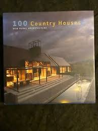 104 Modern Homes Worldwide 100 Country Houses New Rural Architecture 2009 Country 9781864703320 Ebay