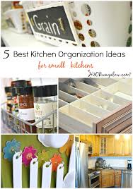 5 Best Kitchen Organizing Ideas For Small Kitchens Even Large Can Benefit From These