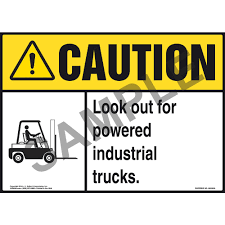 Caution: Look Out For Powered Industrial Trucks Sign - ANSI