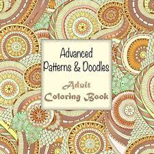 Advanced Patterns And Doodles Adult Coloring Book 20 Sacred Mandala Designs An