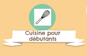 la cuisine pour les d饕utants cuisine pour débutant
