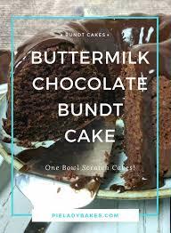 Buttermilk Chocolate Bundt Cake is a e Bowl Scratch Cake Recipe