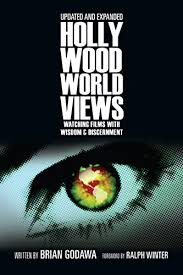 Hollywood Worldviews Watching Films With Wisdom And Discernment