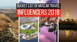 Top Travel Destinations In 2018 On The Bucket List Of Muslim Influencers