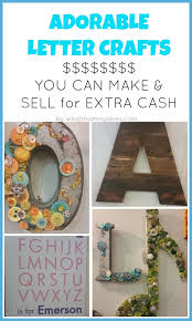 Selling These ADORABLE LETTER CRAFTS Is A Great Way To Make Extra Money I Found