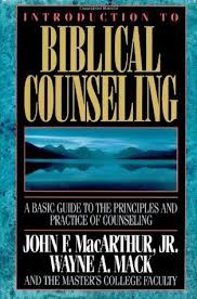 Counseling How To Counsel Biblically By John F MacArthur Jr