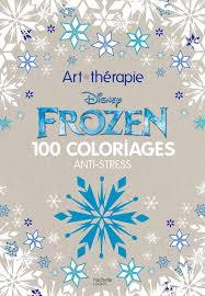 Art Therapie Frozen 100 Coloriages Antistress French Edition