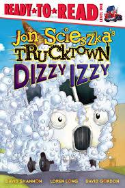 Dizzy Izzy | Book By Jon Scieszka, David Shannon, Loren Long, David ...