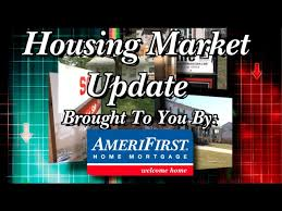 Housing Market Update Friday August 7 with AmeriFirst Home Mortgage