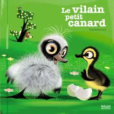 Le Vilain Petit Canard Editions Milan