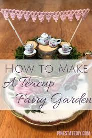 How To Make A Teacup Fairy Garden