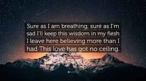 eddie vedder quote sure as i am breathing sure as i m sad i ll