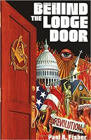 Behind The Lodge Door Church State And Freemasonry In America Paul A Fisher 9780895554550 Amazon Books