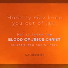 Morality May Keep You Out Of Jail But It Takes The Blood Jesus