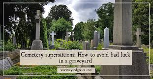 Cemetery Superstitions How To Avoid Bad Luck In A Graveyard