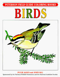Birds Peterson Field Guide Coloring Book Books Roger Tory Institute Peter Alden 0046442325219 Amazon