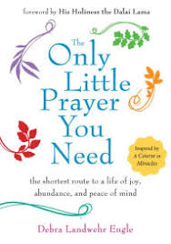The Only Little Prayer You Need Shortest Route To A Life Of Joy