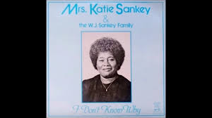 I Don't Know Why : Mrs. Katie Sankey - YouTube Rough Side Of The Mountain Barnes Brown Christian Norlins Jesus Said Come To The Water For Those Tears I Died Gospel Usa Magazine By Issuu Claudelle Clarke God Is A 197 Jamaican Sandy Patty We Shall Behold Him Instrumental Youtube Rev James Clevelandgod Has Smiled On Me 35 Best How Kozik Duzit Images On Pinterest Concert Posters Gig Uncloudy Day 1981 F C Sister Janice Kelly Martin Stock Photos Images Alamy Products Archive Cherry Red Records 21 Favorite Album Covers Covers