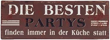 blechschild die besten partys finden immer in der küche statt shabby chic nostalgie antik metallschild 13 x 36 cm