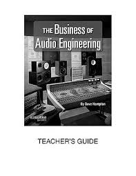 Get Quotations The Business Of Audio Engineering Teachers Guide Author Dave