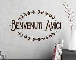 Italian Kitchen Decor Benvenuti Amici Wall Decal Words Welcome Friend Word Decals