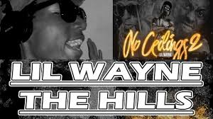 lil wayne the hills cover no ceilings 2 youtube