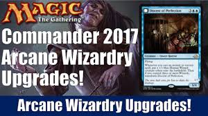 Premade Commander Decks 2017 by Mtg Commander 2017 Arcane Wizardry Upgrades Youtube