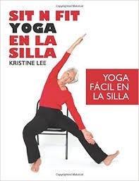 Sit N Fit Yoga En La Silla Facil Spanish Edition