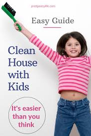A House Your Home Is Easier Than You How To Keep A Clean House When You Small Children