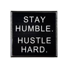 Get Quotations STAY HUMBLE HUSTLE HARD Decorative Wooden Sign Wall Decor Perfect Inspirational Quotes