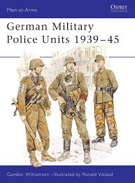 Germanys Most Decorated Soldier Ever by German Military Police Units 1939 45 Men At Arms Gordon