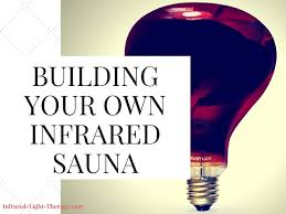 how to build your own near infrared sauna 100